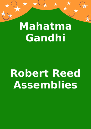 Mahatma Gandhi Assembly Playscript by Robert Reed