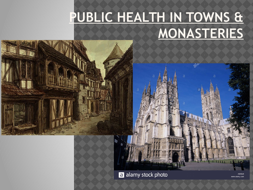 OCR SHP GCSE 9-1 History (The People's Health): Lesson 4 - Public Health in Towns & Monasteries