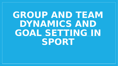 Group and team dynamics in sport A level PE OCR 2016