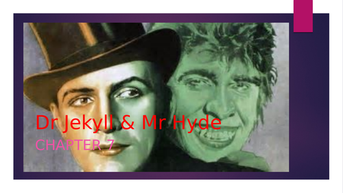 GCSE Dr Jekyll & Mr Hyde powerpoint for analysis of Chapter 7.