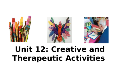 Unit 12 - Creative and Therapeutic Activities in Health and Social Care (P1 and P2 lesson)
