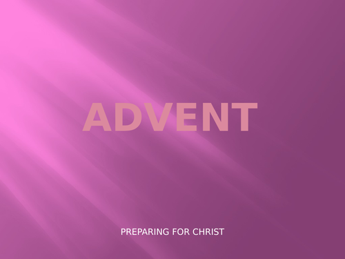 WHAT IS ADVENT ?