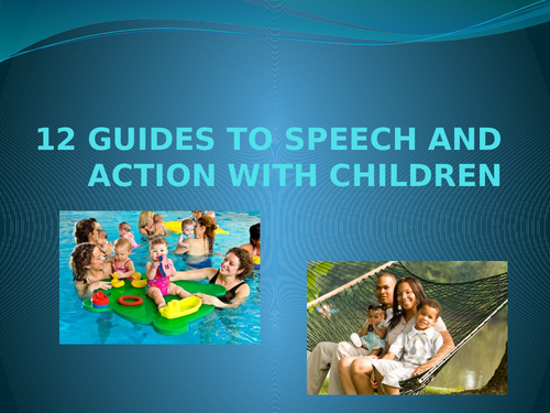 12 Guides for speech and action when dealing with young children