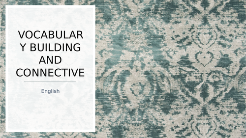 Vocabulary building and connectives FULL LESSON
