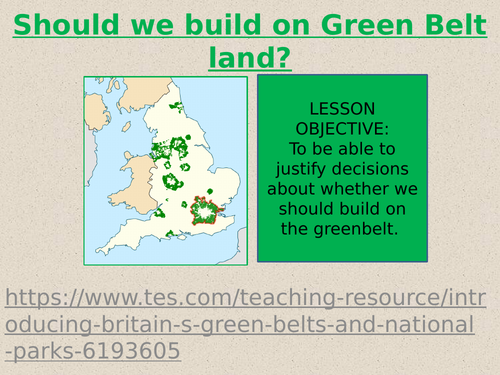 Theme 1: Lesson 11- Should we build on the Green Belt?