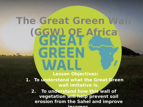 Theme 3 - Lesson 6 -The Great Green Wall of Africa