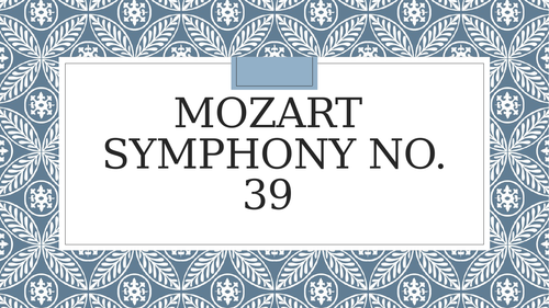 Mozart Symphony 39 Detailed Notes