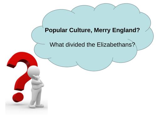 OCR B, SHP, The Elizabethans, Popular Culture, 3 lessons for GCSE