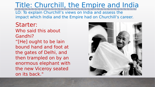 OCR A-Level History Unit Y113 - Lesson 5 - India and Churchill