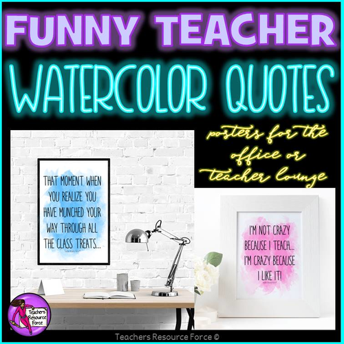 Funny Teacher Watercolour Quote Posters for your office or the teacher's  lounge / staff room