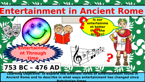 Roman Entertianment lesson for Year 7-11