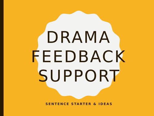 Drama feedback support