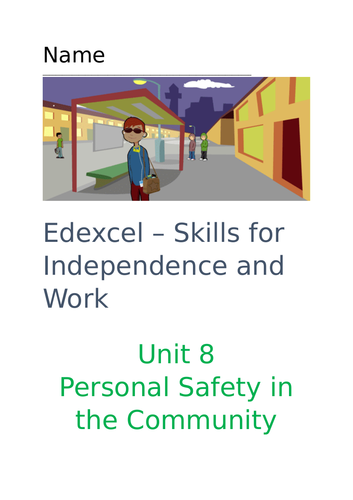 Edexcel – Skills for Independence and Work - Unit 8 Personal Safety in the Community