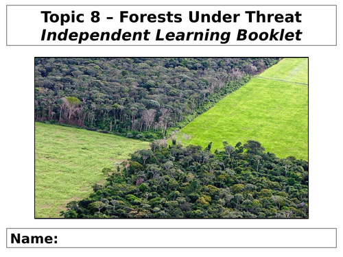 People and Environment Issues - Forests Under Threat - Independent Task Booklet