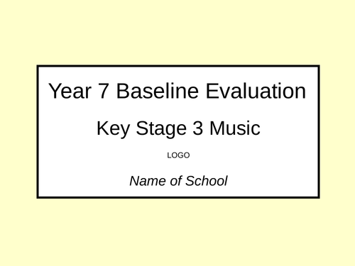 Year 7 Baseline Evaluation & Extended Writing Task