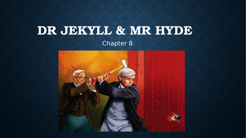 GCSE A whole lesson on Dr. Jekyll & Mr Hyde Chapter 8 examining character, plot and themes