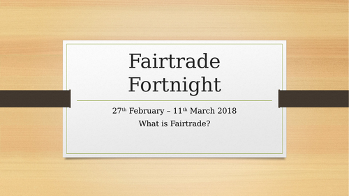 Fairtrade fortnight short input presentations lessons