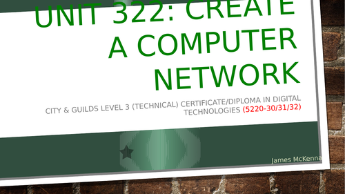 Create a Computer Network Unit 322: City and Guilds