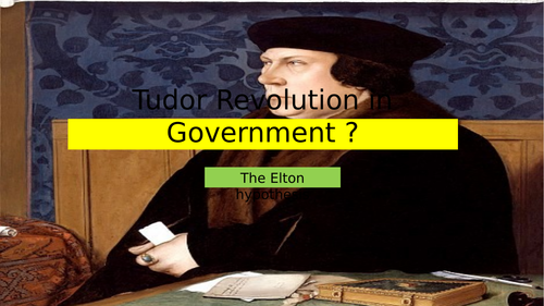 Henry VIII - Elton hypothesis (Tudor Revolution in government) 1530s
