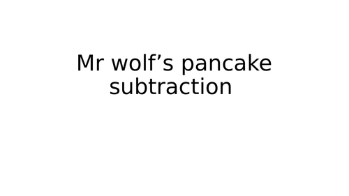 Mr Wolf's Pancakes subtraction Reception/Year 1