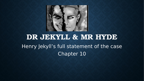 GCSE Dr Jekyll and Mr Hyde Chapter 10, lessons on context, character, plot and themes