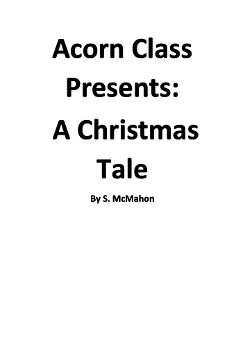 Acorn Class Presents - A Christmas Tale. A 10 minute performance for Christmas