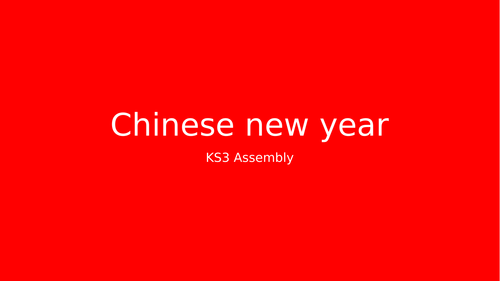 Chinese New Year KS3 assembly