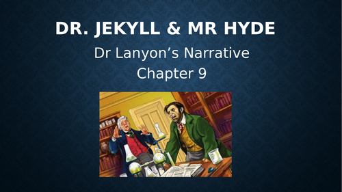 GCSE Dr Jekyll & Mr Hyde Chapter 9 Dr Lanyon's Letter