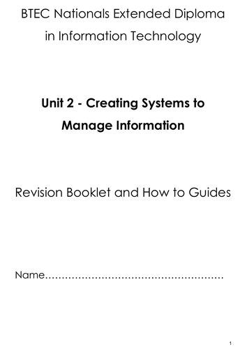 BTEC IT Unit 2 - Creating systems to manage information revision booklet Updated 2020