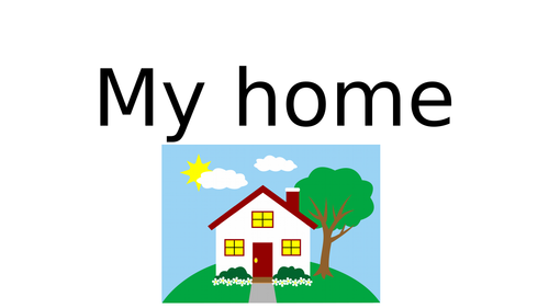 My Home presentation and activities.