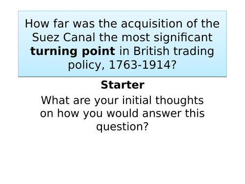 How far was the acqusition of the Suez Canal shares the main stimulus for British Trade 1763-1914