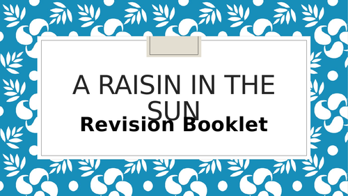 A Raisin in the Sun Revision Note-taking Booklet A Level English Language & Literature