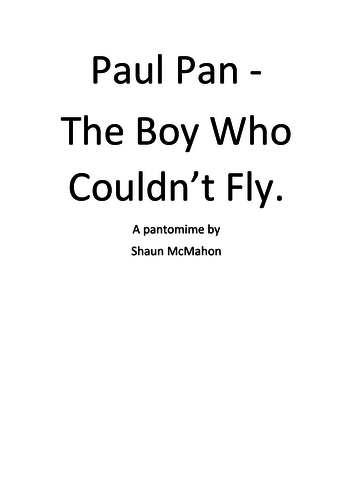 Paul Pan - The boy who couldn't fly. A pantomime for staff to perform to students.