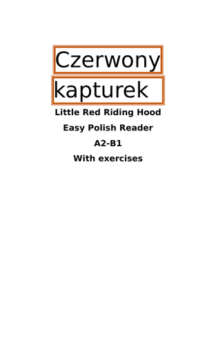 Little Red Riding Hood - in Polish, with difficult words translated and grammar and vocab exercises