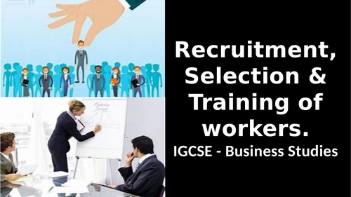 2.3 Recruitment, Selection and Training of WorkersWith test exam questions - IGCSE Business Studies