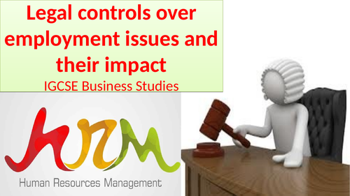2.3.4 Legal controls over employment issues and their impactSelf Test/Case StIGCSE Business Studies