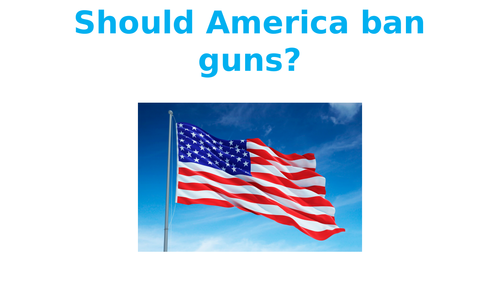 Should America ban guns?