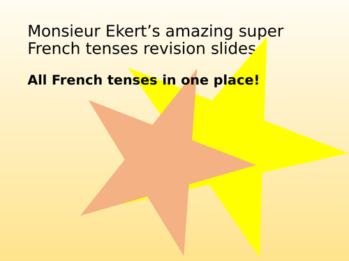 French tenses revision slides - all tenses