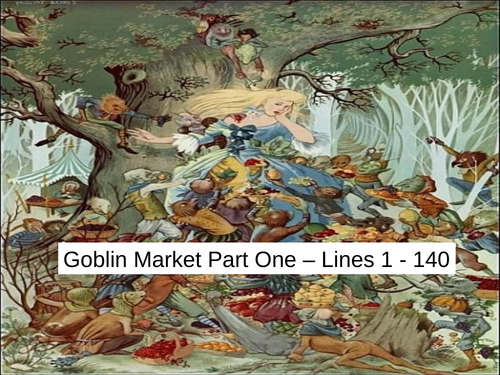 Goblin Market (Part 1) by Christina Rossetti. PowerPoint.