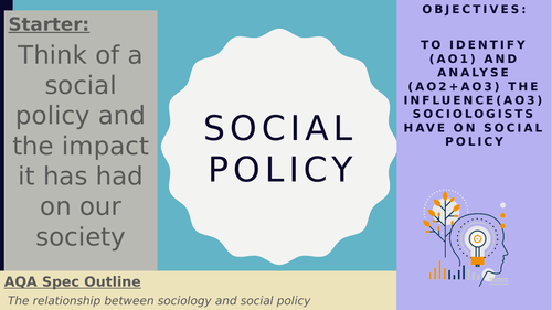 AQA A2 Sociology- Theory and Methods: Social Policy