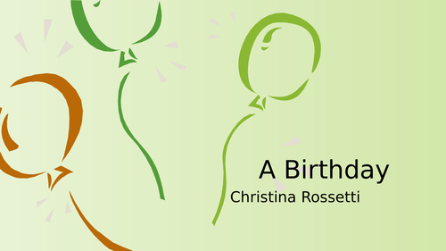 Christina Rossetti: A Birthday / An End