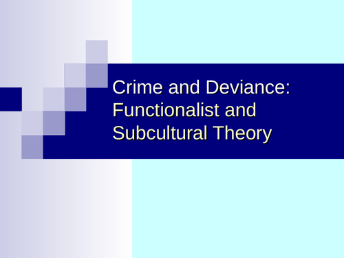 GCSE Sociology - Crime and Deviance - Functionalist and Subcultural Theory