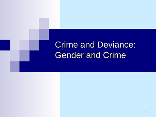 GCSE Sociology - Crime and Deviance - Crime and Gender