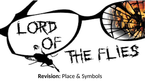 AQA Literature Lord of the Flies Place & Symbols