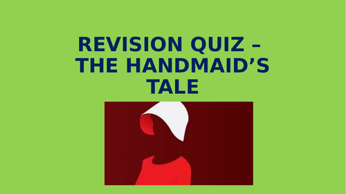 Revision Quiz - The Handmaid's Tale (Atwood)