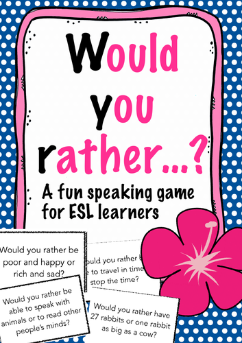 Would you rather ...? ESL / Fun English speaking game - laughs guaranteed! Great for levels A2 - B2