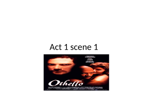 Othello A2 Act 1 synposis power points x 4 and key quotations