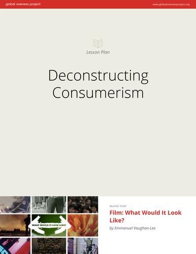 Deconstructing Consumerism: Lesson Plan & Film