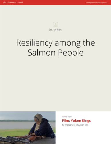 Resiliency Among the Salmon People: Lesson Plan & Film