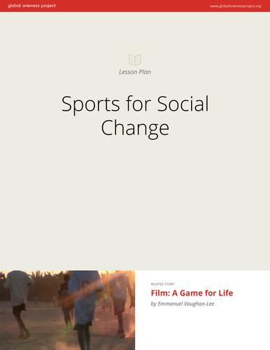 Sports for Social Change: Lesson Plan & Film